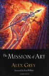 The Mission of Art - Alex Grey, Ken Wilber