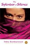 The Splendor of Silence - Indu Sundaresan