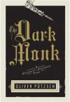 The Dark Monk (The Hangman's Daughter, #2) - Oliver Pötzsch