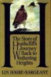 H. The Story of Heathcliff's Journey Back to Wuthering Heights - Lin Haire-Sargeant