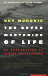 The Seven Mysteries of Life: An Exploration of Science and Philosophy - Guy Murchie