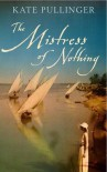 Mistress Of Nothing - Kate Pullinger