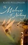 Mistress Of Nothing - Kate Pullinger