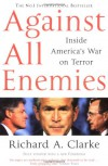 Against All Enemies - Richard A. Clarke