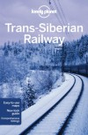 Lonely Planet Trans-Siberian Railway - Anthony Haywood, Marc Bennetts, Greg Bloom