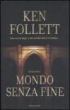 Mondo senza fine - Annamaria Biavasco, Stefania Bertola, Ken Follett, Nicoletta Lamberti