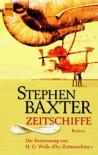 Zeitschiffe - Stephen Baxter