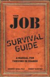 Your Job Survival Guide: A Manual for Thriving in Change - Gregory Shea PhD;Robert E. Gunther
