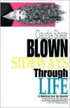 Blown Sideways Through Life: A Hilarious Tour de Resume - Claudia Shear