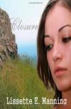 Closure - Lissette E. Manning