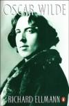 Oscar Wilde: A Biography - Richard Ellmann