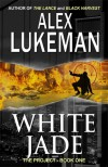 White Jade (The Project, #1) - Alex Lukeman