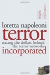 Terror Incorporated: Tracing the Dollars Behind the Terror Networks - Loretta Napoleoni, Greg Palast