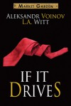 If It Drives - L.A. Witt, Aleksandr Voinov