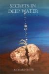 Secrets In Deep Water - Richard Smith