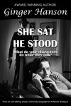She Sat He Stood: What Do Your Characters Do While They Talk? - Ginger Hanson