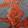 Apart From Love - Uvi Poznansky, David Kudler, Heather Hogan
