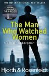 The Man Who Watched Women - Hans Rosenfeldt, Michael Hjorth