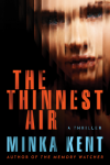 The Thinnest Air - Minka Kent