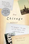 The Zhivago Affair: The Kremlin, the CIA, and the Battle Over a Forbidden Book - Peter Finn, Petra Couvée