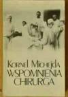 Wspomnienia chirurga - Kornel Michejda