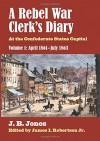 A Rebel War Clerk's Diary: At the Confederate States Capital, Volume 1: April 1861-July 1863 (Modern War Studies) - J. B. Jones, James I. Robertson Jr.