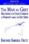 The Man In Grey - Emmuska Orczy