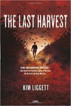 Last Harvest, The - Kim Liggett