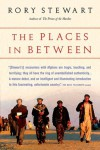 The Places In Between - Rory Stewart