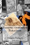 Passing Through Paradise - Dennis Vickers