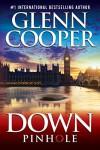 Down: Pinhole - Glenn Cooper