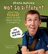 Not So Different: What You Really Want to Ask About Having a Disability - Shane Burcaw, Matt Carr