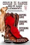 Circle R Ranch Trilogy - Tamara Hoffa