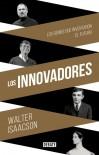 Innovadores (Innovators-SP): Los genios que inventaron el futuro (Spanish Edition) - Walter Isaacson