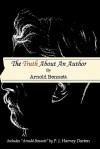 The Truth about an Author - Arnold Bennett, P. J. Harvey Darton, Kris  Madden