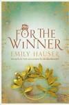 For the Winner - Emily Hauser