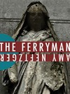 The Ferryman - Amy Neftzger