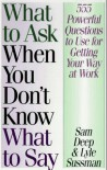What to Ask When You Don't Know What to Say - Samuel D. Deep, Lyle Sussman