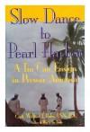 Slow Dance to Pearl Harbor (H) - William J. Ruhe
