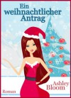 Ein weihnachtlicher Antrag (German Edition) - Ashley Bloom