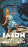 Jason and the Gorgon's Blood (Young Heroes) - Jane Yolen;Robert J. Harris