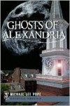 Ghosts of Alexandria (VA) (Haunted America) - Michael Lee Pope