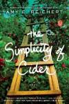 The Simplicity of Cider: A Novel - Amy E. Reichert