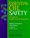 Essential Oil Safety: A Guide for Health Care Professionals, 1e - Robert Tisserand, Tony Balazs