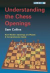 Understanding the Chess Openings - Sam Collins