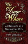 The Door Whore: Confessions of a Restaurant Diva - Fern Esposito