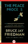 The Peace Process: A Novella and Stories - Bruce Jay Friedman