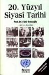 20.Yüzyıl Siyasi Tarihi (1914 - 1995) - Fahir Armaoglu
