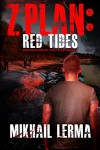 Z Plan: Red Tides: (Z Plan Book 2) - Mikhail Lerma