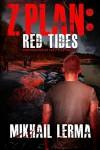 Z Plan: Red Tides: (Z Plan Book 2) - Mikhail Lerma